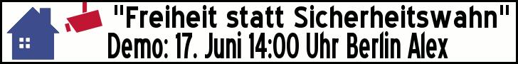 Freiheit statt Sicherheitswahn - Demo 17. Juni 14:00 Uhr Berlin Alex